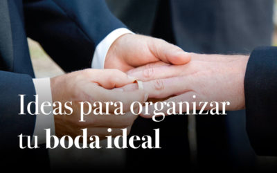 Bodas gays: ideas para organizar tu boda ideal.